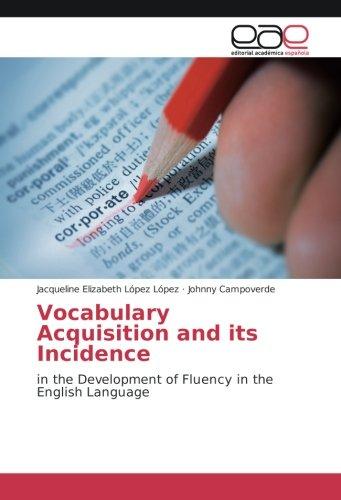 Vocabulary Acquisition and its Incidence: Jacqueline Elizabeth López López