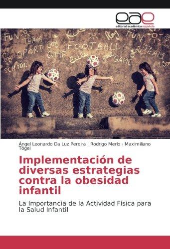 Implementación de diversas estrategias contra la obesidad: Da Luz Pereira,