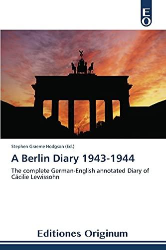 9783639540062: A Berlin Diary 1943-1944