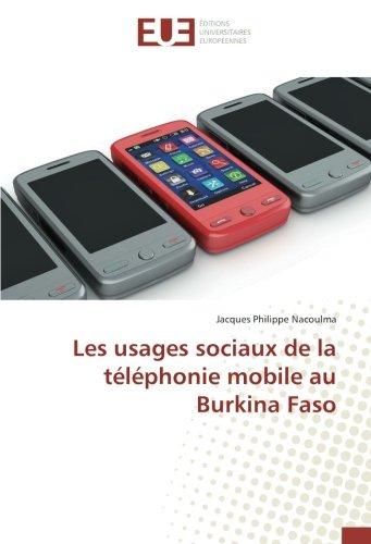 Les usages sociaux de la téléphonie mobile au Burkina Faso (Paperback): Jacques Philippe Nacoulma