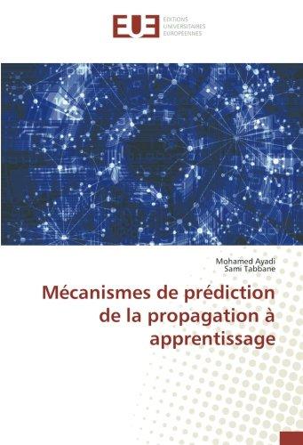 Mécanismes de prédiction de la propagation à apprentissage (Paperback): ...