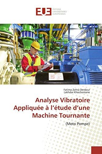 Analyse Vibratoire Appliquee A L'Etude D'Une Machine Tournante (Book): Fatima Derdour