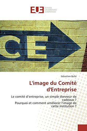 L'Image Du Comite D'Entreprise (Book): Sébastien Bolle