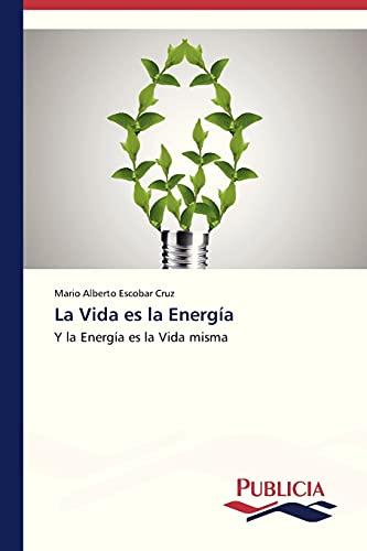 La Vida Es La Energia: Mario Alberto Escobar Cruz