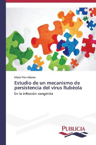 9783639550115: Estudio de un mecanismo de persistencia del virus Rubéola: En la infección congénita (Spanish Edition)