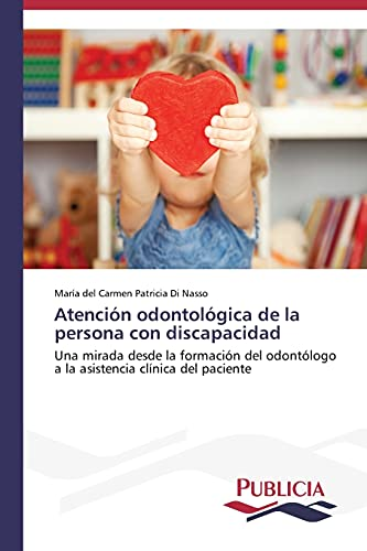 9783639550443: Atencion Odontologica de La Persona Con Discapacidad