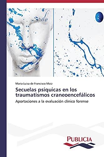 9783639550597: Secuelas psíquicas en los traumatismos craneoencefálicos: Aportaciones a la evaluación clínico forense (Spanish Edition)