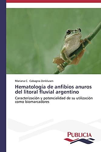 Hematologia de Anfibios Anuros del Litoral Fluvial Argentino: Mariana C. Cabagna Zenklusen
