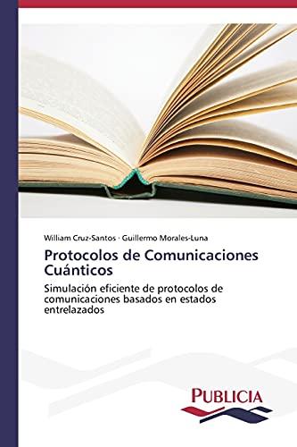 9783639550870: Protocolos de Comunicaciones Cuánticos: Simulación eficiente de protocolos de comunicaciones basados en estados entrelazados (Spanish Edition)