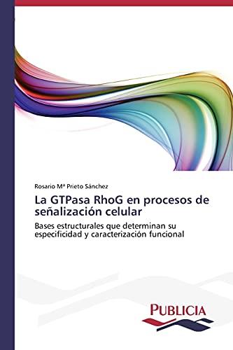 La GTPasa RhoG en procesos de señalización celular: Bases estructurales que ...