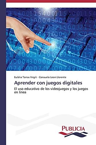 9783639551112: Aprender con juegos digitales: El uso educativo de los videojuegos y los juegos en línea (Spanish Edition)