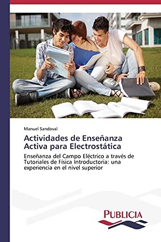 9783639551235: Actividades de Enseñanza Activa para Electrostática: Enseñanza del Campo Eléctrico a través de Tutoriales de Física Introductoria: una experiencia en el nivel superior (Spanish Edition)