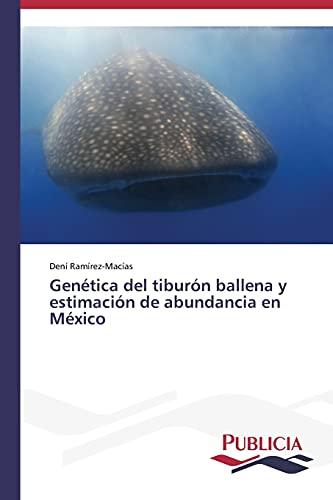 9783639551457: Genética del tiburón ballena y estimación de abundancia en México (Spanish Edition)
