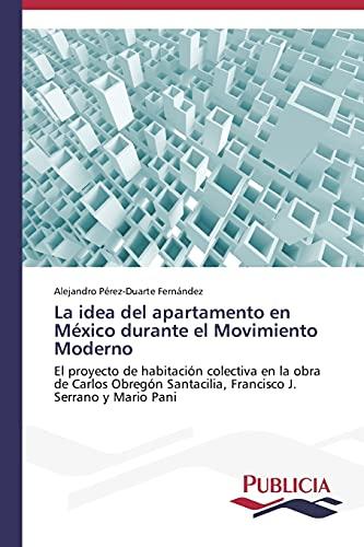 La idea del apartamento en M?xico durante: P?rez-Duarte Fern?ndez, Alejandro