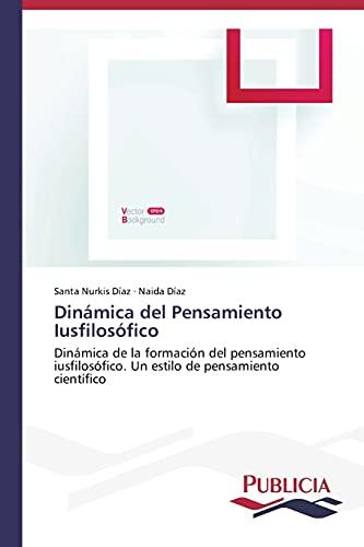 9783639552126: Dinámica del Pensamiento Iusfilosófico (Spanish Edition)