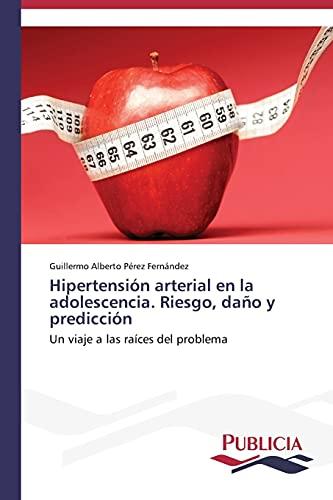 9783639552447: Hipertensión arterial en la adolescencia. Riesgo, daño y predicción