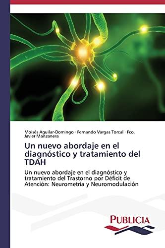 9783639553017: Un nuevo abordaje en el diagnóstico y tratamiento del TDAH
