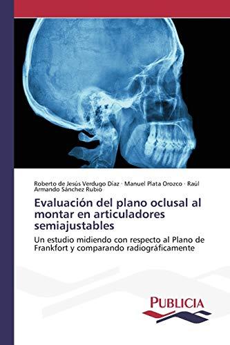 Evaluación del plano oclusal al montar en: Verdugo Díaz, Roberto