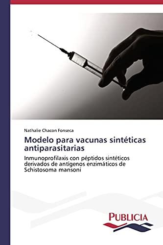 9783639554854: Modelo para vacunas sintéticas antiparasitarias: Inmunoprofilaxis con péptidos sintéticos derivados de antígenos enzimáticos de Schistosoma mansoni (Spanish Edition)