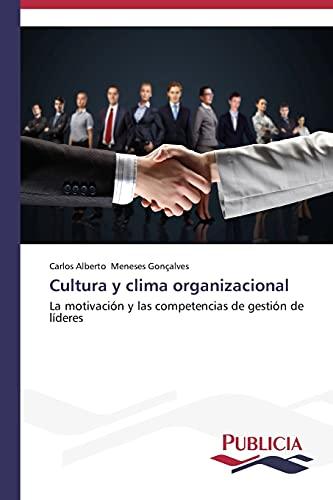 9783639555080: Cultura y clima organizacional: La motivación y las competencias de gestión de líderes (Spanish Edition)