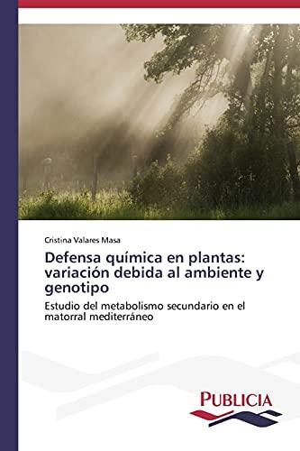 Defensa química en plantas: variación debida al ambiente y genotipo: Estudio del ...