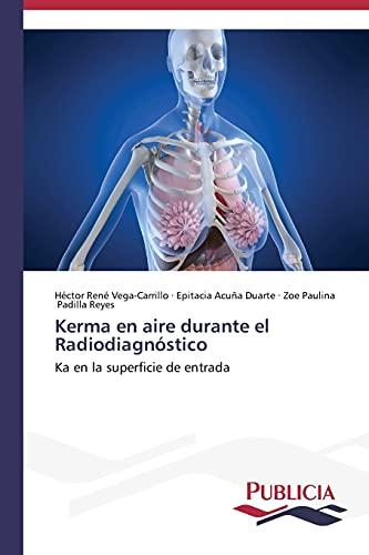 Kerma en aire durante el Radiodiagnóstico: Vega-Carrillo, Héctor René