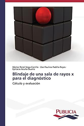 9783639556292: Blindaje de una sala de rayos x para el diagnóstico: Cálculo y evaluación (Spanish Edition)