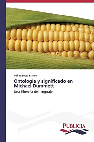 9783639557169: Ontología y significado en Michael Dummett: Una filosofía del lenguaje (Spanish Edition)