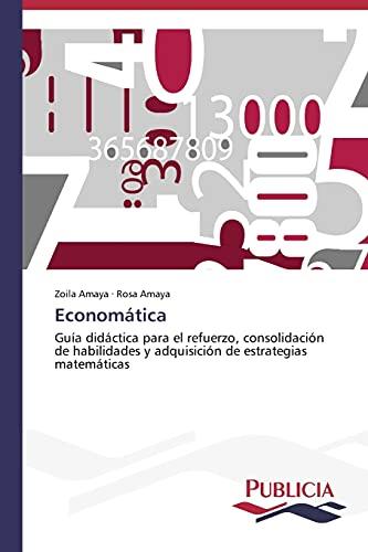 9783639557343: Economática: Guía didáctica para el refuerzo, consolidación de habilidades y adquisición de estrategias matemáticas (Spanish Edition)