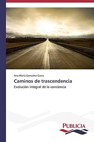 9783639557527: Caminos de trascendencia: Evolución integral de la conciencia (Spanish Edition)