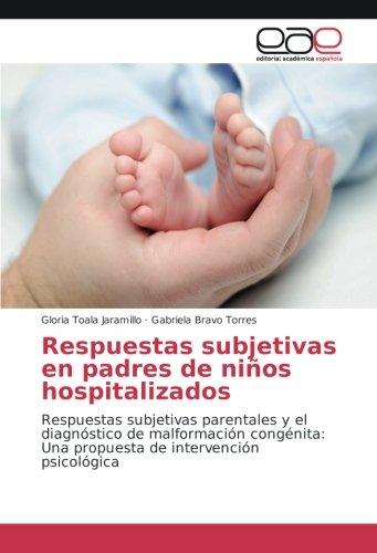 Respuestas subjetivas en padres de niños hospitalizados: Toala Jaramillo, Gloria