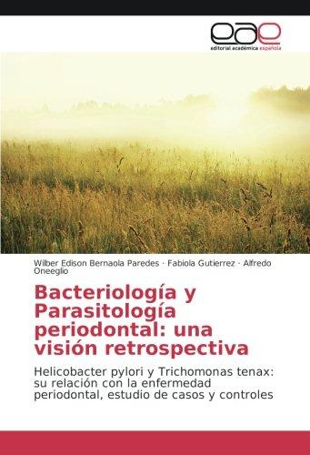 Bacteriología y Parasitología periodontal: una visión retrospectiva: Wilber Edison Bernaola