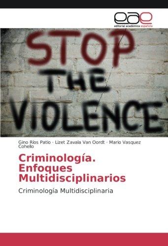 Criminología. Enfoques Multidisciplinarios: Criminología Multidisciplinaria (Paperback): Gino Ríos ...