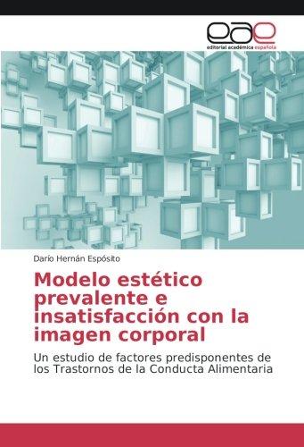 Modelo estético prevalente e insatisfacción con la imagen corporal: Un estudio de factores ...