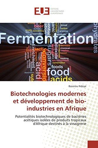 Biotechnologies modernes et développement de bio-industries en Afrique: Potentialités...