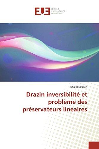 Drazin Inversibilite Et Probleme Des Preservateurs Lineaires (Book): Khalid Souilah
