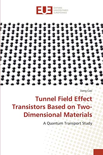 Tunnel Field Effect Transistors Based on Two-Dimensional Materials: Jiang Cao