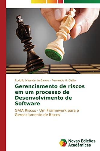 9783639610666: Gerenciamento de riscos em um processo de Desenvolvimento de Software: GAIA Riscos - Um Framework para o Gerenciamento de Riscos (Portuguese Edition)