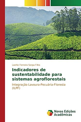 9783639610710: Indicadores de sustentabilidade para sistemas agroflorestais (Portuguese Edition)