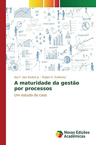 A maturidade da gestão por processos: Santos, Ary F.