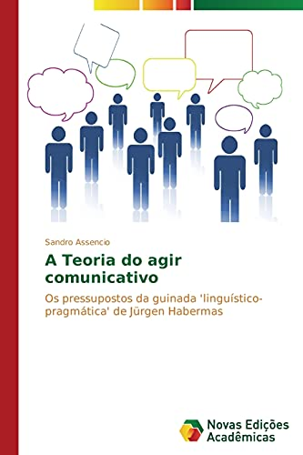 9783639612646: A Teoria do agir comunicativo: Os pressupostos da guinada 'linguístico-pragmática' de Jürgen Habermas (Portuguese Edition)