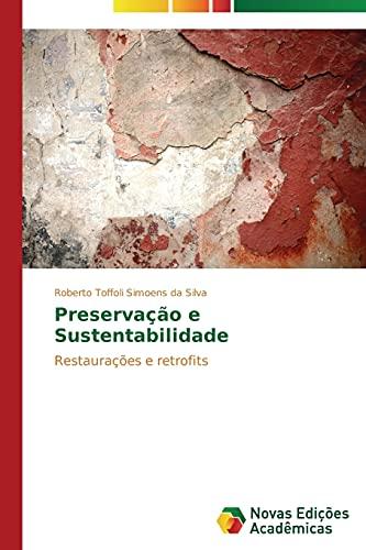 9783639613667: Preservação e Sustentabilidade: Restaurações e retrofits (Portuguese Edition)