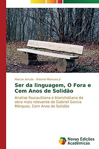 Ser da linguagem, O Fora e Cem: Arruda, Marcos /