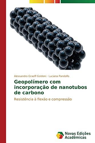 9783639615692: Geopolímero com incorporação de nanotubos de carbono: Resistência à flexão e compressão (Portuguese Edition)