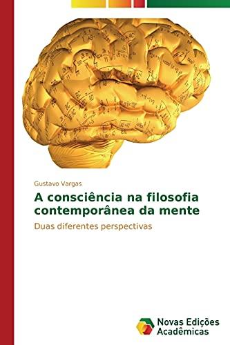 9783639616361: A consciência na filosofia contemporânea da mente: Duas diferentes perspectivas (Portuguese Edition)