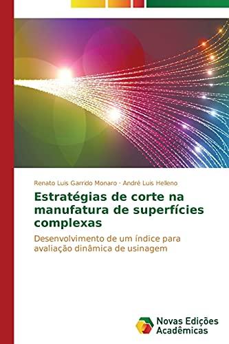 9783639618037: Estratégias de corte na manufatura de superfícies complexas: Desenvolvimento de um índice para avaliação dinâmica de usinagem (Portuguese Edition)