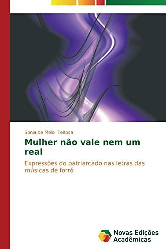 9783639618198: Mulher não vale nem um real: Expressões do patriarcado nas letras das músicas de forró (Portuguese Edition)