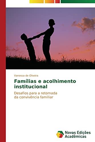 9783639618358: Famílias e acolhimento institucional: Desafios para a retomada da convivência familiar