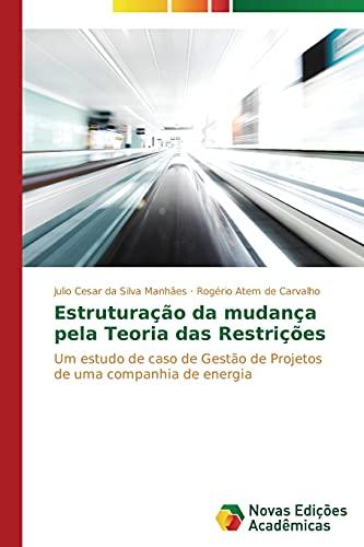 Estruturação da mudança pela Teoria das Restrições: Manhães, Julio Cesar