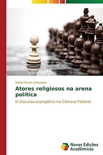 9783639618938: Atores religiosos na arena política: O discurso evangélico na Câmara Federal (Portuguese Edition)